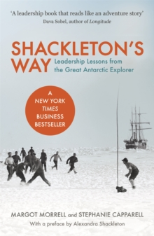 Shackleton's Way : Leadership Lessons from the Great Antarctic Explorer, Paperback Book