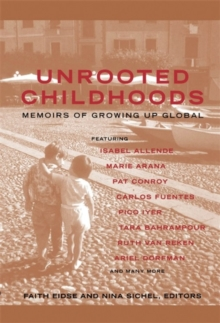Unrooted Childhoods : Memoirs of Growing Up Global, Paperback Book