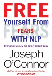 Free Yourself from Fears : Overcoming Anxiety and Living without Worry, Paperback Book