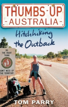 Thumbs Up Australia : Hitchhiking the Outback, Paperback Book