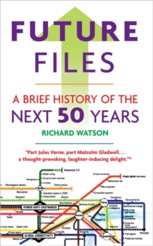 Future Files : A Brief History of the Next 50 Years, Paperback Book