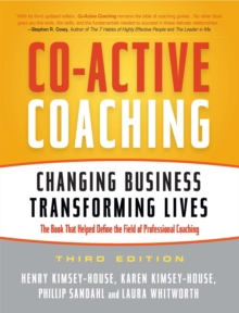 Co-Active Coaching : Changing Business, Transforming Lives, Paperback Book