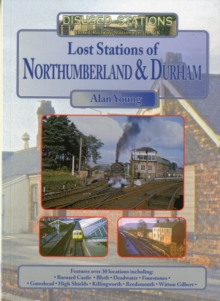 Lost Stations of Northumberland & Durham, Paperback Book