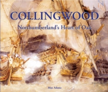 Collingwood : Northumberland's Heart of Oak, Paperback Book