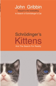 Schrodinger's Kittens : and the Search for Reality, Paperback Book