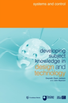 Developing Subject Knowledge in Design and Technology : Systems and Control, Paperback Book