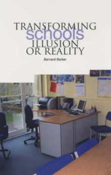 Transforming Schools : Illusion or Reality, Paperback / softback Book
