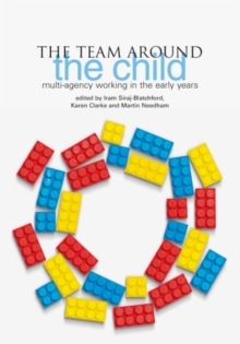 The Team Around the Child : Multi-agency Working in the Early Years, Paperback Book