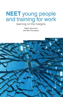 NEET Young People and Training for Work : Learning on the Margins, Paperback / softback Book