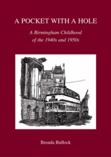 A Pocket with a Hole : A Birmingham Childhood of the 1940s and 1950s, Paperback / softback Book