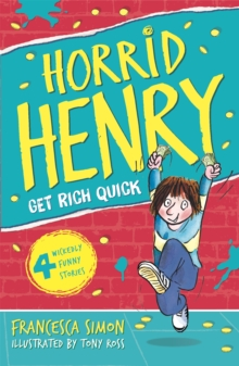 Horrid Henry Gets Rich Quick : Book 5, Paperback / softback Book