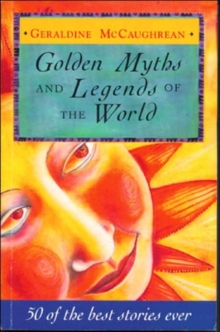 Golden Myths and Legends of the World, Paperback Book