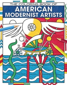 The Coloring Book of American Modernist Artists, Paperback / softback Book