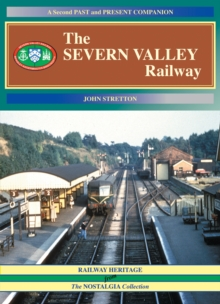 The Severn Valley Railway : A Second Past and Present Companion v. 2, Paperback Book