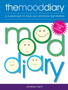 The Mood Diary : A 4-Week Plan to Track Your Emotions and Lifestyle, Paperback / softback Book