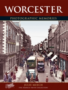 Worcester : Photographic Memories, Paperback / softback Book