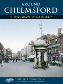 Chelmsford : Photographic Memories, Paperback Book