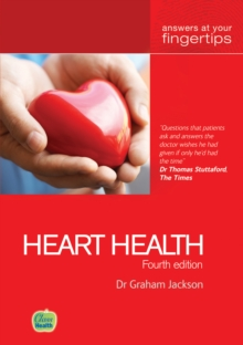 4th ed Heart Health : Answers at Your Fingertips, Paperback Book