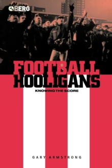 Football Hooligans : Knowing the Score, Paperback Book