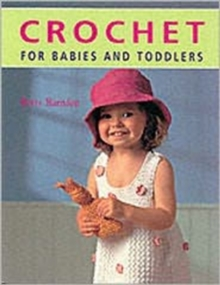 Crochet for Babies and Toddlers, Paperback Book
