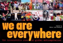 We are Everywhere : The Irresistible Rise of Global Anti-capitalism, Hardback Book