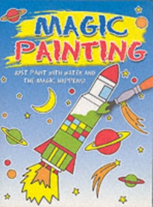 Magic Painting Rocket : Just Paint with Water and the Magic Happens!, Paperback Book