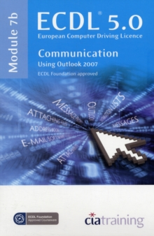 ECDL Syllabus 5.0 Module 7b Communication Using Outlook 2007, Spiral bound Book