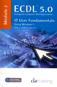 ECDL Syllabus 5.0 Module 2 IT User Fundamentals Using Windows 7, Spiral bound Book