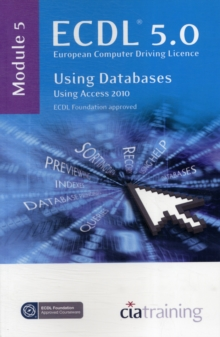 ECDL Syllabus 5.0 Module 5 Using Databases with Access 2010, Spiral bound Book