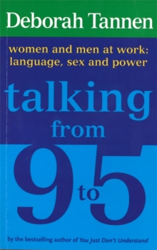 Talking From 9-5 : Women and Men at Work: Language, Sex and Power, Paperback Book