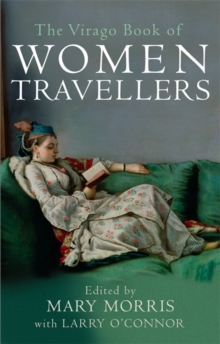 The Virago Book of Women Travellers, Paperback Book