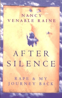 After Silence : Rape and My Journey Back, Paperback Book