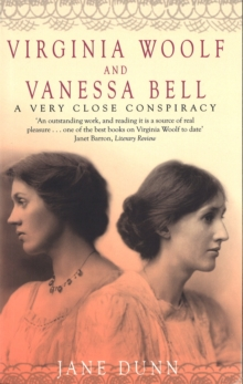 Virginia Woolf and Vanessa Bell : A Very Close Conspiracy, Paperback Book