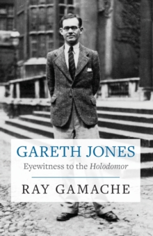 Gareth Jones : Eyewitness to the Holodomor, Paperback / softback Book