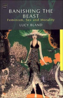 Banishing the Beast : Feminism, Sex and Morality, Paperback Book