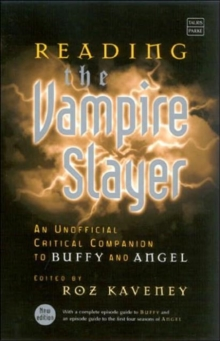 "Reading the ""Vampire Slayer"" : The New, Updated, Unofficial Guide to 'Buffy' and 'Angel', Paperback Book"