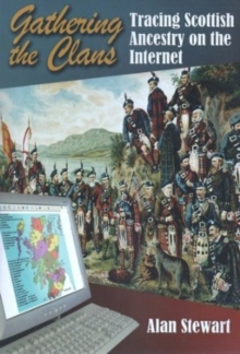Gathering the Clans : Tracing Scottish Ancestry on the Internet, Paperback Book