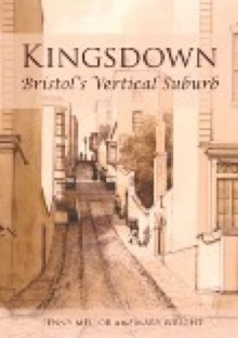 Kingsdown : Bristol's Vertical Suburb, Hardback Book