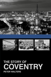 The Story of Coventry, Paperback / softback Book