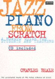 Jazz Piano from Scratch : A How-to Guide for Students and Teachers, Sheet music Book
