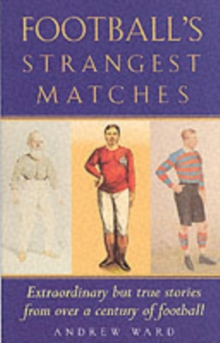 Football's Strangest Matches, Paperback Book