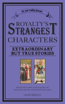 Royalty's Strangest Characters, Paperback Book