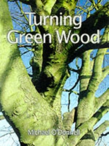 Turning Green Wood, Paperback Book