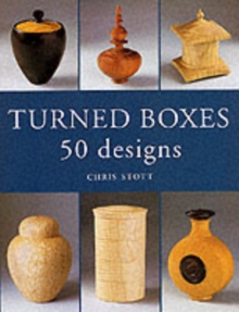 Turned Boxes : 50 Designs, Paperback Book