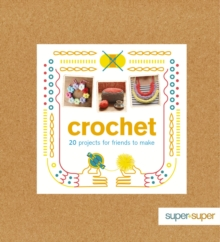 Crochet : 20 Projects for Friends to Make, Mixed media product Book