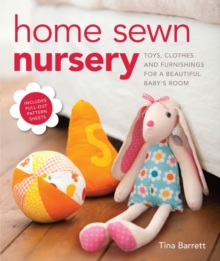 Home Sewn Nursery : Toys, Clothes and Furnishings for a Beautiful Baby's Room, Paperback Book