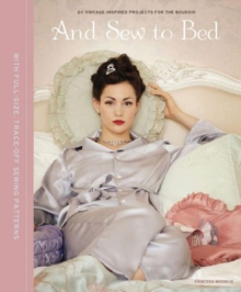 And Sew to Bed : Projects for the Boudoir, Hardback Book