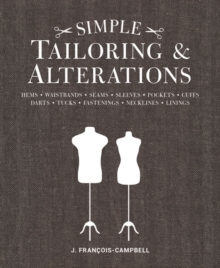 Simple Tailoring & Alterations : Hems - Waistbands - Seams - Sleeves - Pockets - Cuffs - Darts - Tucks - Fastenings - Necklines - Linings, Mixed media product Book