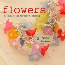 Flowers : 20 Jewelry and accessory designs, Paperback Book