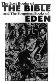 The Lost Books of the Bible and the Forgotten Books of Eden, Paperback / softback Book